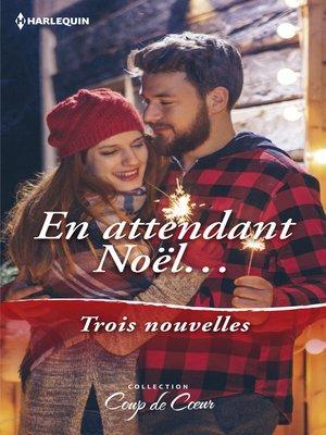 cover image of En attendant Noël...