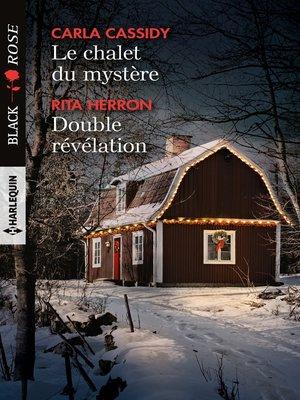 cover image of Le chalet du mystère--Double révélation