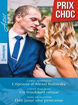 cover image of L'épouse d'Alexeï Kolovsky--Un troublant retour--Défi pour une princesse