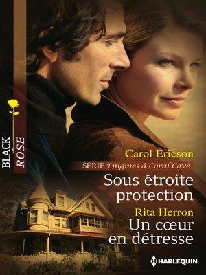 cover image of Sous étroite protection--Un coeur en détresse