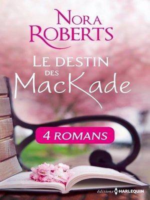 cover image of Le destin des MacKade--L'intégrale