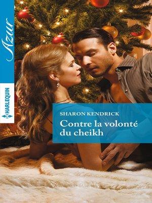 cover image of Contre la volonté du cheikh