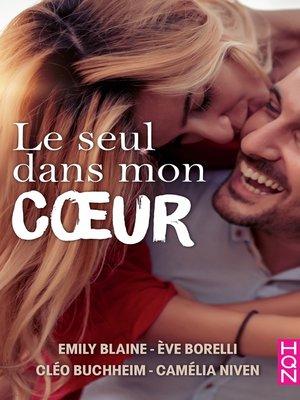 cover image of Le seul dans mon coeur