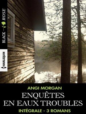 cover image of Enquêtes en eaux troubles--Intégrale 3 romans