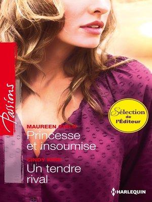 cover image of Princesse et insoumise--Un tendre rival