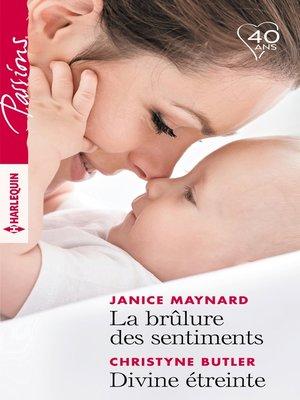 cover image of La brûlure des sentiments--Divine étreinte
