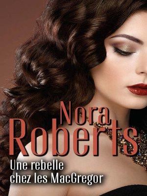 cover image of Une rebelle chez les MacGregor