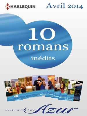 cover image of 10 romans Azur inédits (n°3455 à 3464--avril 2014)