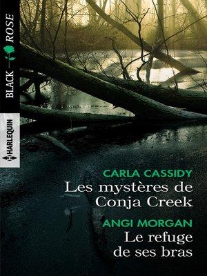 cover image of Les mystères de Conja Creek--Le refuge de ses bras