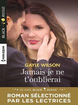 cover image of Jamais je ne t'oublierai