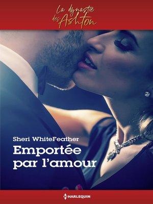 cover image of Emportée par l'amour