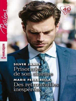 cover image of Prisonnier de son charme--Des retrouvailles inespérées