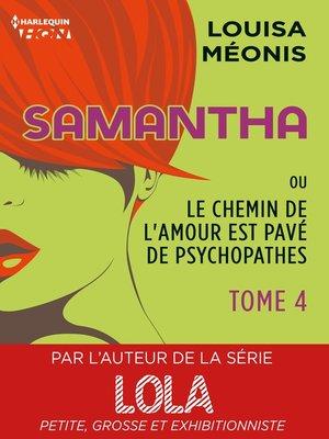 cover image of Samantha T4--ou Le chemin de l'amour est pavé de psychopathes