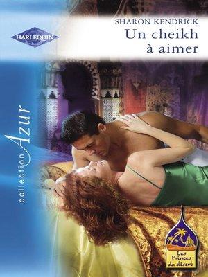 cover image of Un cheikh à aimer (Harlequin Azur)