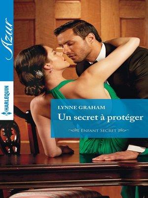cover image of Un secret à protéger