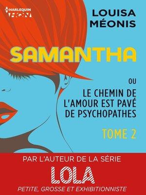 cover image of Samantha T2--ou Le chemin de l'amour est pavé de psychopathes