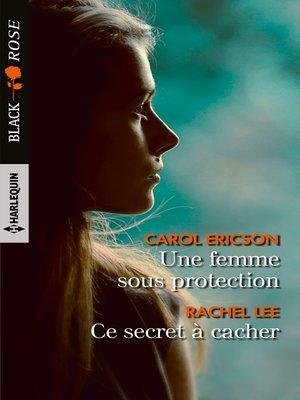 cover image of Une femme sous protection--Ce secret à cacher