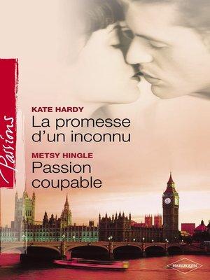 cover image of La promesse d'un inconnu--Passion coupable (Harlequin Passions)