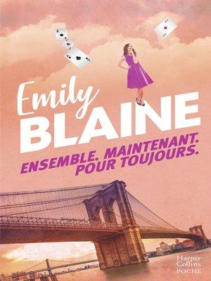 cover image of Ensemble. Maintenant. Pour toujours