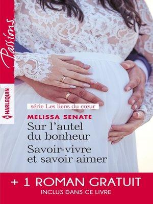 cover image of Sur l'autel du bonheur--Savoir-vivre et savoir aimer--Le serment menacé