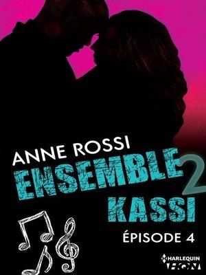 cover image of épisode 4: Série Ensemble--Kassi, livre 4