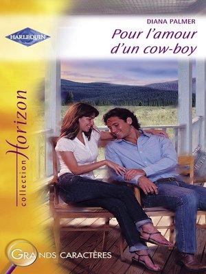 cover image of Pour l'amour d'un cow-boy (Harlequin Horizon)