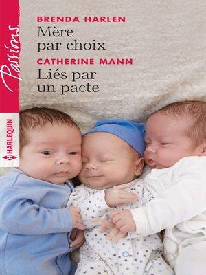 cover image of Mère par choix--Liés par un pacte