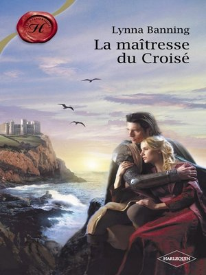 cover image of La maîtresse du Croisé (Harlequin Les Historiques)