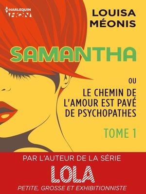cover image of Samantha T1--ou Le chemin de l'amour est pavé de psychopathes