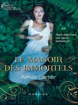 cover image of Le Manoir des Immortels