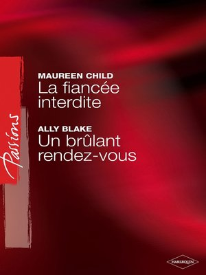 cover image of La fiancée interdite--Un brûlant rendez-vous (Harlequin Passions)