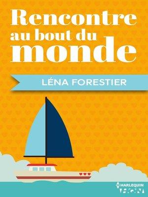 cover image of Rencontre au bout du monde