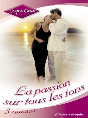 cover image of La passion sur tous les tons (Harlequin Coup de Coeur)