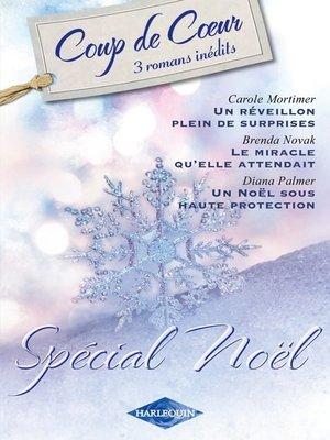 cover image of Un réveillon plein de surprises--Le miracle qu'elle attendait...--Un Noël sous haute protection
