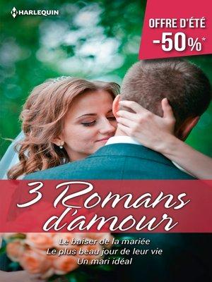 cover image of Le baiser de la mariée--Le plus beau jour de leur vie--Un mari idéal