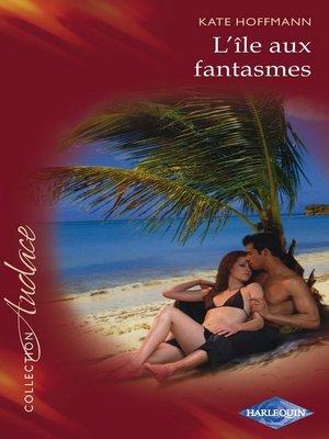 cover image of L'île aux fantasmes