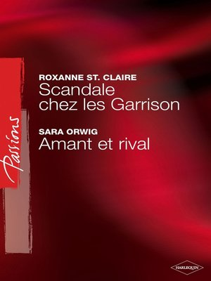 cover image of Scandale chez les Garrison--Amant ou rival (Harlequin Passions)