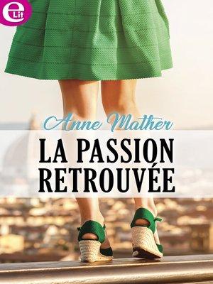 cover image of La passion retrouvée