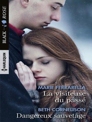 cover image of La visiteuse du passé--Dangereux sauvetage