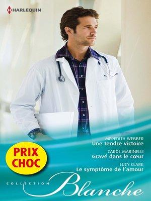 cover image of Une tendre victoire--Gravé dans le coeur--Le symptôme de l'amour