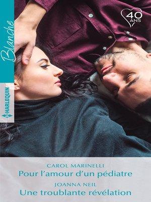 cover image of Pour l'amour d'un pédiatre-- Une troublante révélation