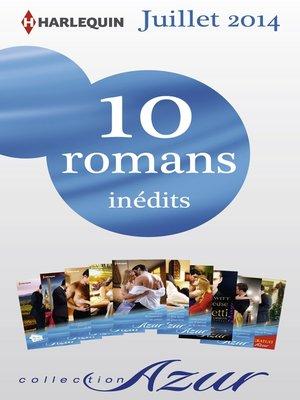 cover image of 10 romans Azur inédits + 1 gratuit (n°3485 à 3494--Juillet 2014)