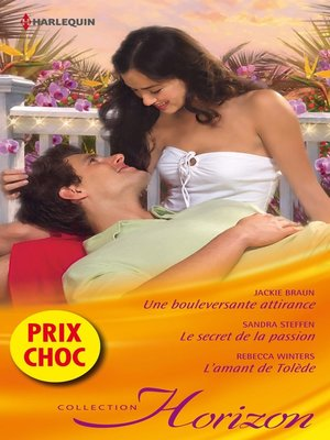 cover image of Une bouleversante attirance--Le secret de la passion--L'amant de Tolède