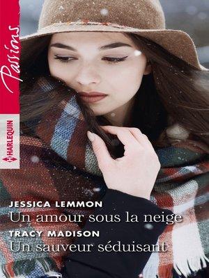cover image of Un amour sous la neige--Un sauveur séduisant