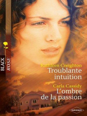 cover image of Troublante intuition--L'ombre de la passion