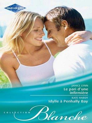 cover image of Le pari d'une infirmière--Idylle à Penhally Bay