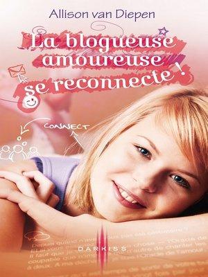cover image of La blogueuse amoureuse se reconnecte !