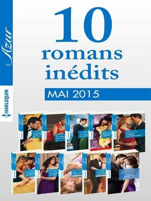 cover image of 10 romans Azur inédits + 1 gratuit (n°3585 à 3594--mai 2015)