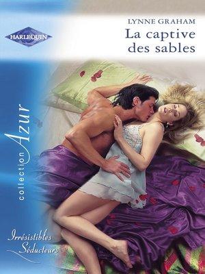 cover image of La captive des sables (Harlequin Azur)