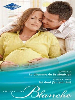cover image of Le dilemme du Dr Montclair--Toi dont j'ai tant rêvé